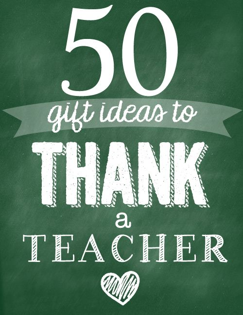 50 gift ideas to say thank you to your teachers!  Creative and easy. Lots of free printables. www.skiptomylou.org