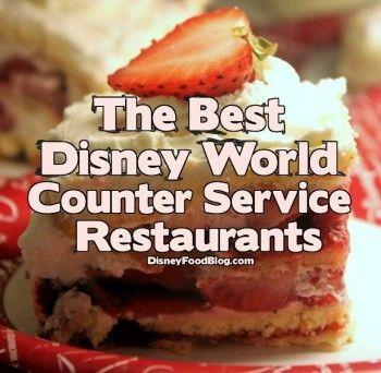 Best Disney World Counter Service Restaurants   -   www.disneyfoodblo...
