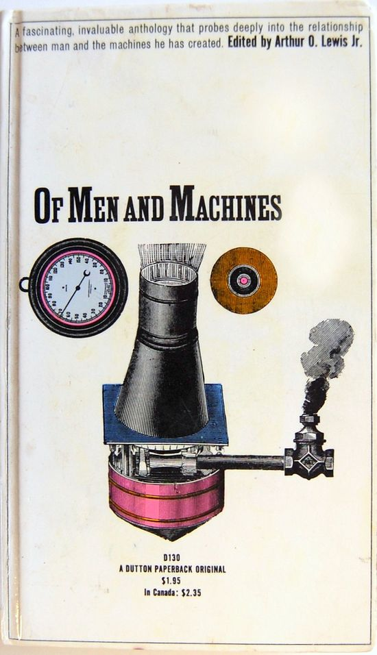 Book cover design by Seymour Chwast for Of Men and Machines. 1963.