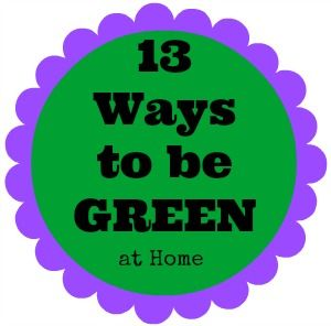 13 Ways to be Green (and save money too)