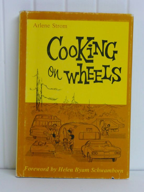 Airstream Cookbook, Cooking on Wheels by Arlene Strom - Vintage Travel Trailer and Home Decor