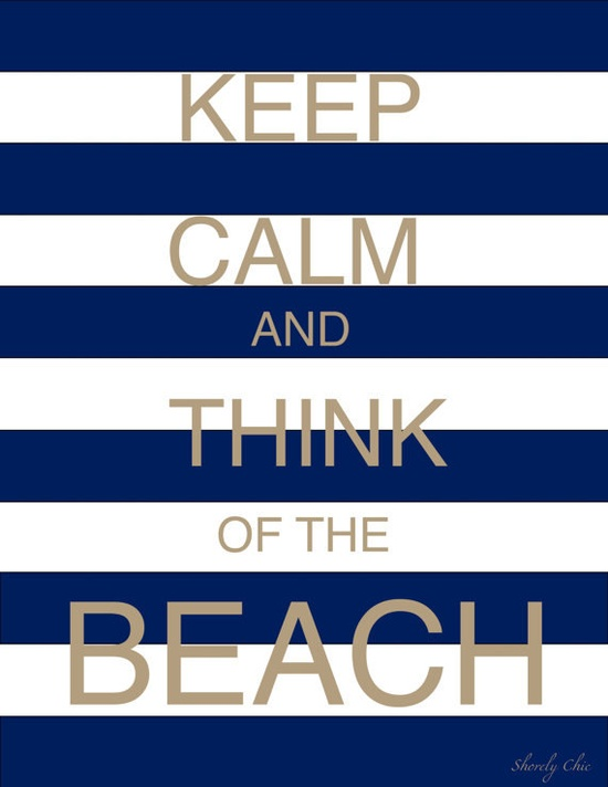 ... and think of the beach