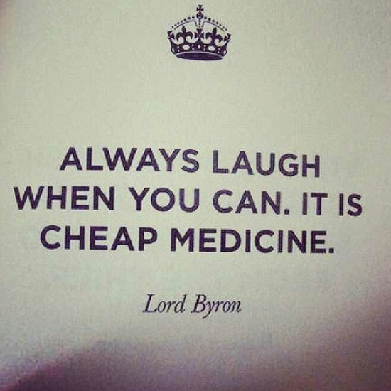 Always laugh...