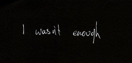 i wasn't enough