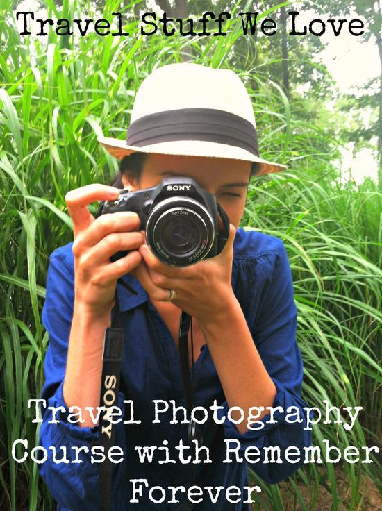Travel Stuff We Love: Remember Forever's Travel Photography