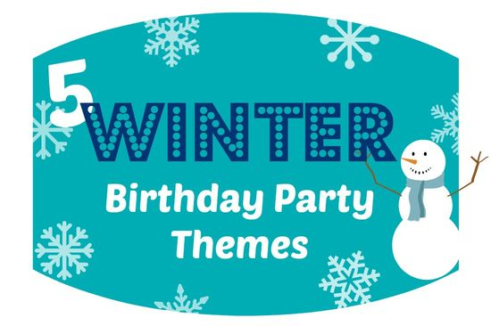 Winter Birthday Party Ideas & Themes - events to CELEBRATE!