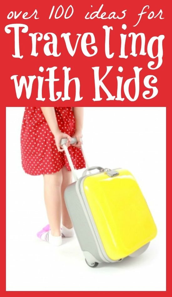 100+ Ideas for Traveling with Kids {A Roundup}