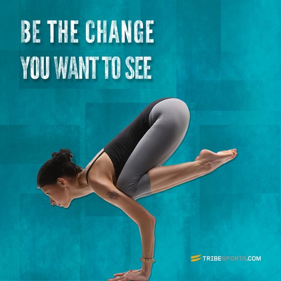 Be the change you want to see. #yoga #fitspiration #fitness #motivation #tribesports #inspiration #quote #exercise #workout #change