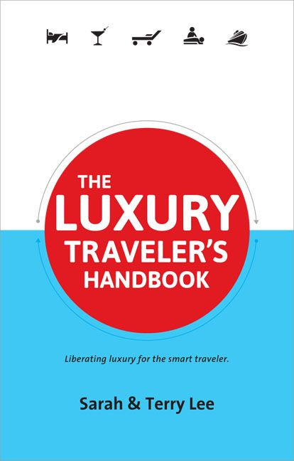 The Luxury Traveler's Handbook - Tips for finding Luxury travel deals for less :)