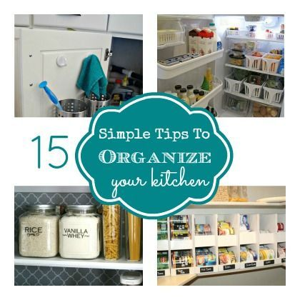 Home design photos 15 simple tips to organize your kitchen and get more useable space - Tips to keep your house more organized ...