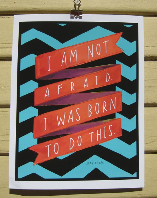 """Joan Of Arc """"I Am Not Afraid"""" Quote"""