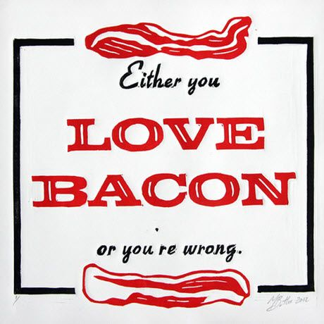 "Hahaha ""Either you love bacon or you're wrong"""