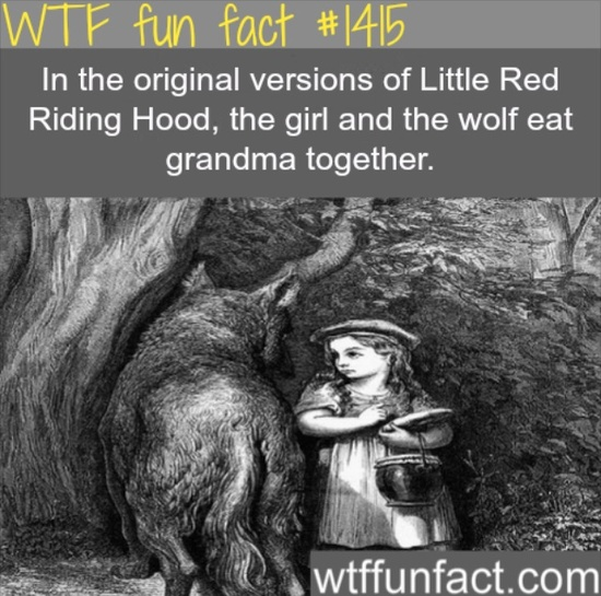 #1415 - In the original versions of Little Red Riding Hood, the girl and the wolf eat grandma together