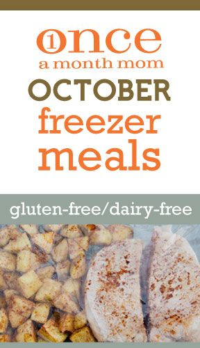 Gluten Free Dairy Free October 2012 Freezer Menu from Onceamonthmom.com