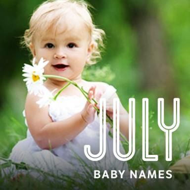 Baby Boy Names and Baby Girl Names for July Babies.