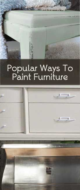 Most Popular Ways To Paint Furniture