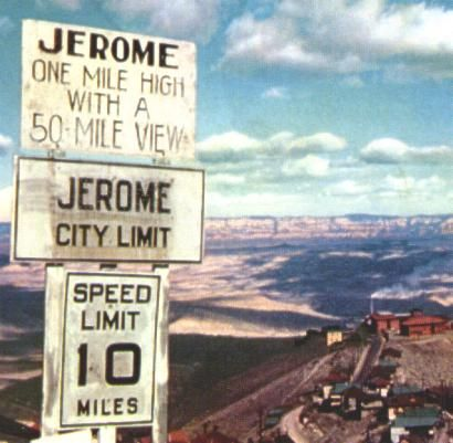 Jerome, AZ - just drove through this town last week. It has quite the road system going right through the town, which is built on the side of a mountain. Real pretty.