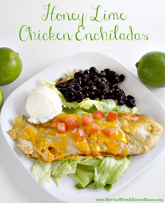 Honey Lime Chicken Enchiladas! Butter with a Side of Bread #recipe #chicken