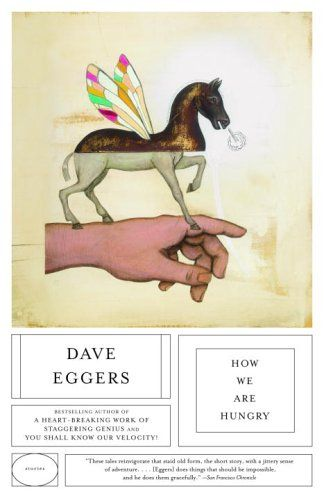 Book Cover// How We Are Hungry, by Dave Eggers - Designer: John Gall
