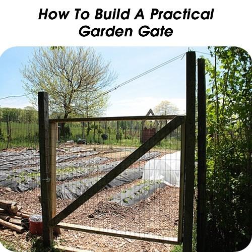 How To Build A Practical Garden Gate - www.hometipsworld...