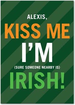 Kiss me I'm (sure someone nearby is) Irish! Funny St Patricks Day cards from treat.com