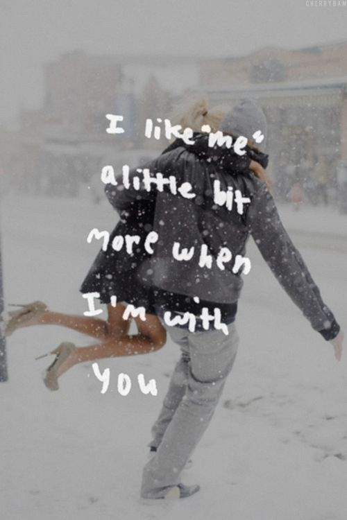 """""""I like 'me' a little more when I'm with you."""" #lovequotes"""