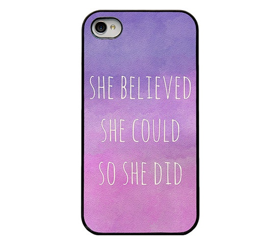 Iphone 4 case  quote Iphone case  she believed she could so she did
