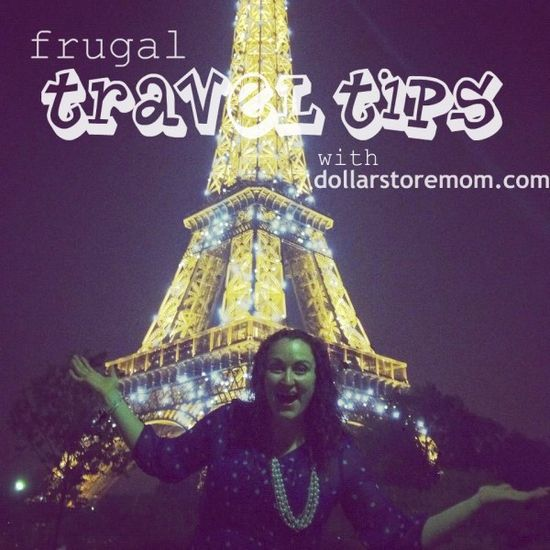 frugal travel tips with dollarstoremom.com