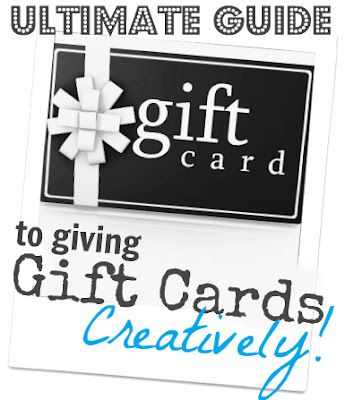 Creative ways to give Gift Cards -- teacher gifts