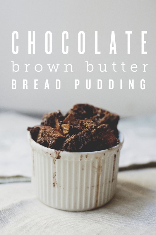 CHOCOLATE BROWN BUTTER BREAD PUDDING