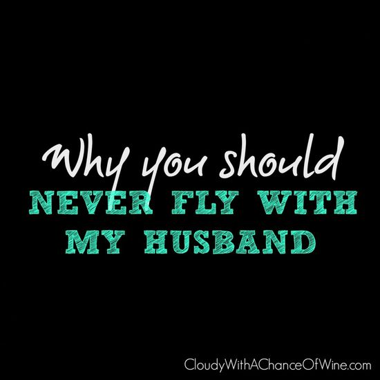A (mostly) funny story about Ativan, wine, a near medical emergency in the skies, and why my husband failed to win Husband of the Year. #humor #funny