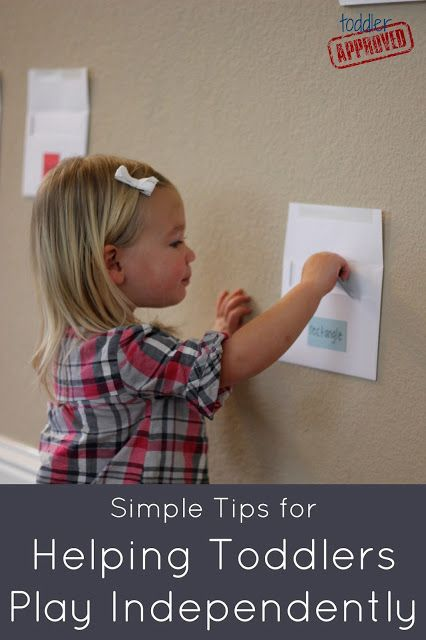 Toddler Approved!: Simple Tips for Helping Toddlers Play Independently <-- Fantastic tips.