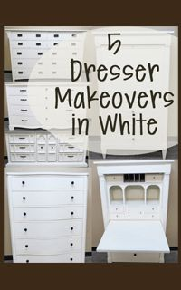 5 Dresser makeovers in white - before & after pix.  Lots of other tutorials and makeovers here too.