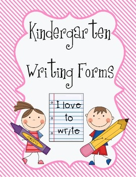 Kindergarten and First Grade Writing Forms