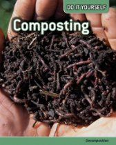 Composting: Decomposition (Do It Yourself)