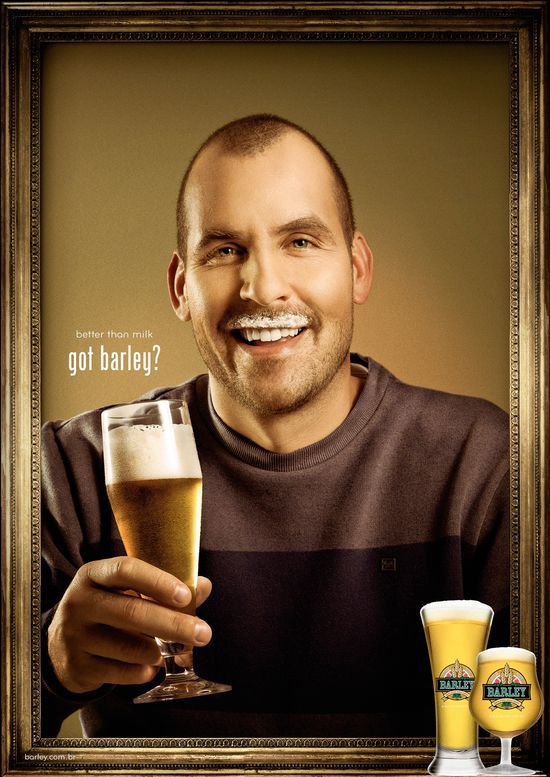 Barley Beer: Got Barley?, 1     Better than milk. Got Barley? Advertising Agency: RBA Comunicação, Novo Hamburgo, Brazil  Published: July 2013 #advertising #advertisement #beer