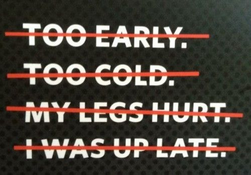 no excuses!!