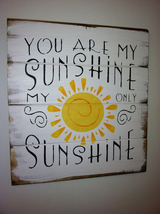 """You are my Sunshine. Small 13""""w x 14h hand-painted wood sign"""