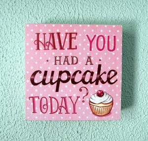 Have You Had A Cupcake Today? print box sign $34.00 #cupcakes #party #sign #print #pink #kitchen #bakery #words #wedding #cute #gift