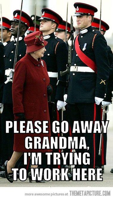 Go away grandma…