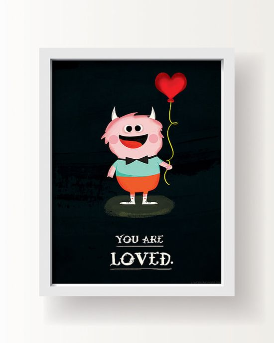 """Art Print  Inspirational Quote """"You Are Loved""""  by Love From Ginger, $25.00"""