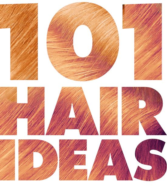Bored with your hair? 101 hairstyle ideas!