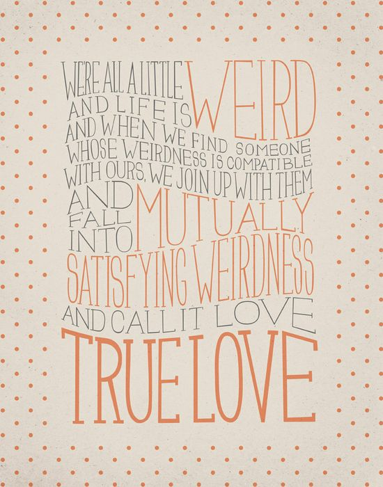 Robert Fulghum / Dr. Seuss Love Quote 11x14 Typography Art Print. $23,00, via Etsy.