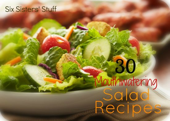30 Mouthwatering Salad Recipes from SixSistersStuff.com.  #recipes #salad
