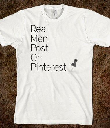 Love it - Real Men Post on Pinterest