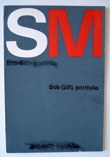 Bob Gill's portfolio / SM by monowolf.com, via Flickr