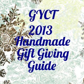 Handmade Gift Giving Guide 2013