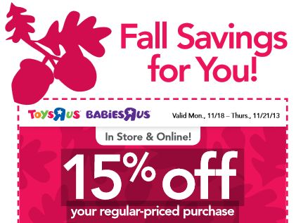 TOYS R US/BABIES R US $$ Reminder: Coupon for 15% off Your Regular-Priced Purchase – Expires TODAY (11/21)!