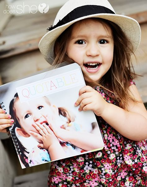 Never forget those funnies again- Make each child a book of their quotes... Fill it with pictures of your child, inspirational quotes, and more importantly… THEIR QUOTES! This is a priceless idea, love it!