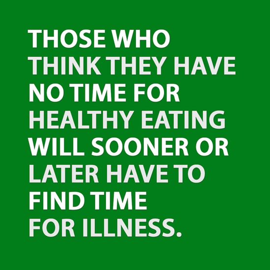 Those who think they have no time for healthy eating will sooner or later have to find more time for illness.  #quotes #quoteoftheday #affirmations #health #diet #nutrition #justaddgoodstuff